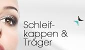 Schleifkappen & Träger